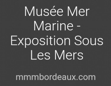 review musee mer maritime bdx